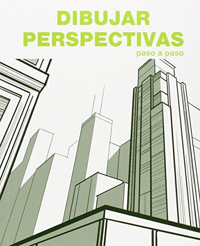9788499362854: Dibujar Perspectivas - Paso A Paso