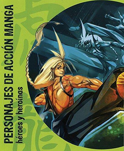 9788499362953: Personajes de acción manga / Manga action figures: Héroes y heroínas / Heroes and Heroines (Spanish Edition)