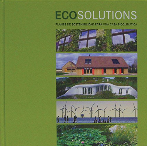 9788499363684: Eco Solutions: Planes de sostenibilidad para una casa bioclimática/Sustainable Approaches for a Bioclimatic Home (Fat Lady) (Spanish and English Edition)
