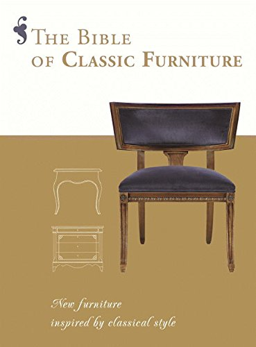 The Bible of Classic Furniture: New Furniture Inspired by Classical Style: Quartino, Daniela Santos