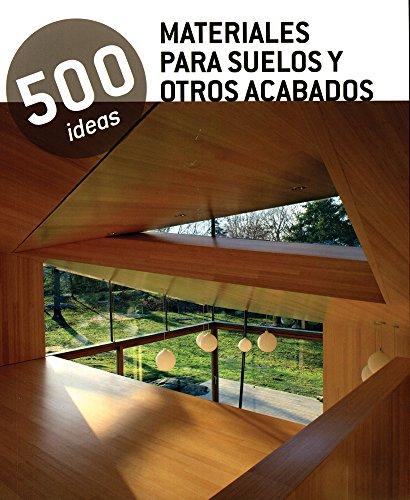 9788499367446: Materiales Para Suelos Y Otros Acabados - 500 Ideas