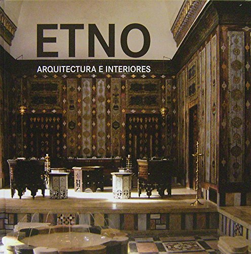 9788499367620: ETNO arquitectura e interiores / ETHNO architecture and interiors (Spanish, English, French and German Edition)
