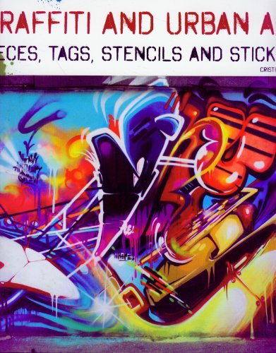 9788499367712: Graffiti and Urban Art: Pieces, Tags, Stencils and Stickers