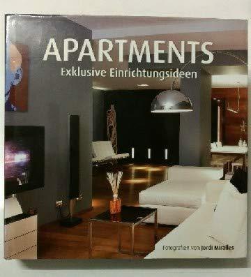 9788499368184: Apartments: Exklusive Einrichtungsideen