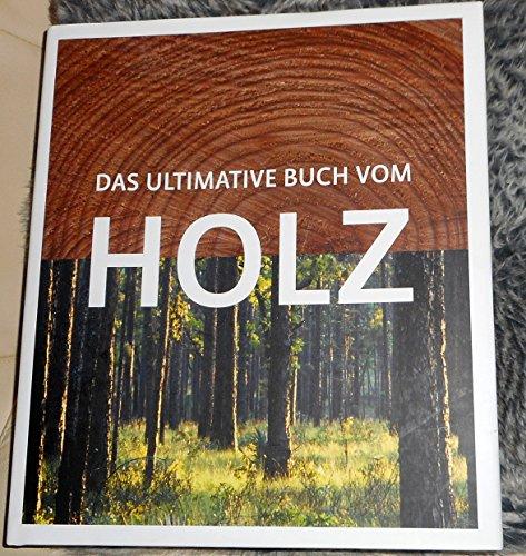 9788499369464: Das ultimative Buch vom Holz