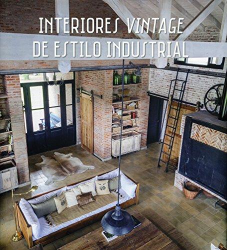 9788499369884: INTERIORES VINTAGE DE ESTILO INDUSTRIAL - AbeBooks ...