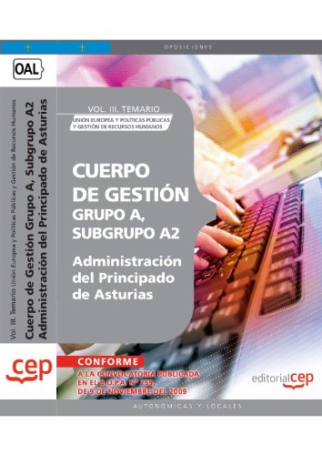 9788499372020: Cuerpo de Gestión Grupo A, Subgrupo A2, de la Administración del Principado de Asturias. Vol. III. Temario Unión Europea y Políticas P+blicas y Gestión de Recursos Humanos