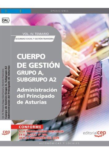 9788499372105: Cuerpo de Gestión Grupo A, Subgrupo A2, de la Administración del Principado de Asturias. Vol. IV. Temario Seguridad Social y Gestión Financiera (Colección 1455)