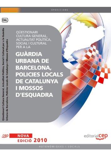 9788499376660: Qüestionari Cultura General, Actualitat Política, Social i Cultural per a la Guàrdia Urbana de Barcelona, Policies Locals de Catalunya i Mossos d'Esquadra (Colección 1166)