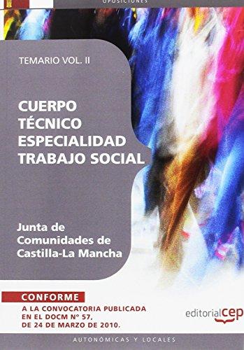 9788499378947: Cuerpo Técnico. Especialidad Trabajo Social. Junta de Comunidades de Castilla-La Mancha.Temario Vol. II. (Colección 844)