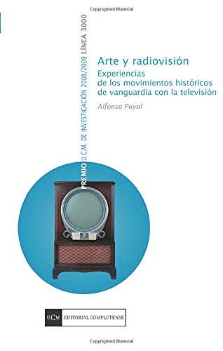 9788499380858: Arte y radiovisión. Experiencias de los movimientos históricos de vanguardia con la televisión