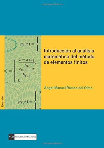 9788499381282: Introducción al análisis matemático del método de elementos finitos (Spanish Edition)