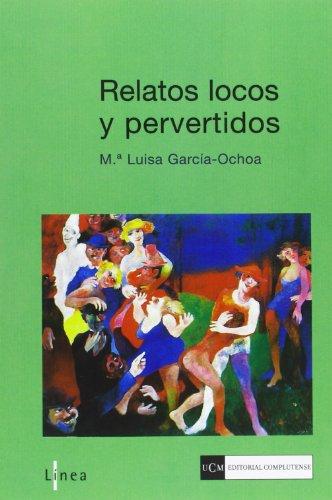 9788499381596: Relatos locos y pervertidos (Línea)