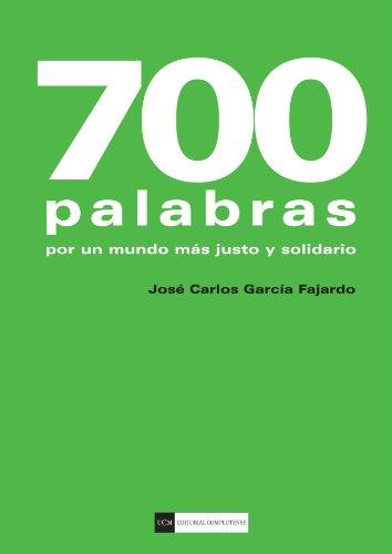 9788499385518: 700 palabras. Por un mundo más justo y solidario (Spanish Edition)