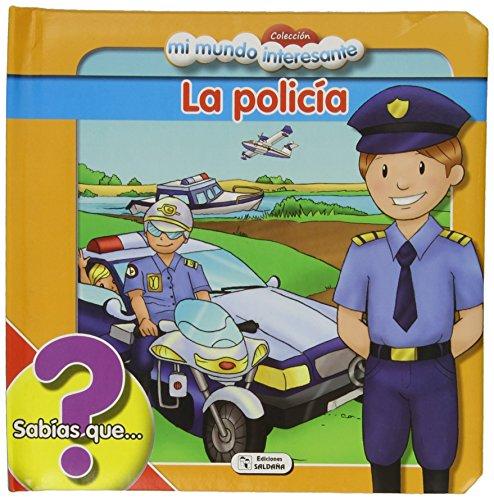 9788499393582: COL. MI MUNDO INTERESANTE-LA POLICIA(13)