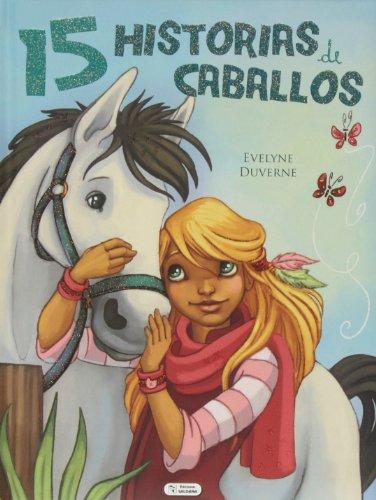 9788499393711: 15 Historias De Caballos
