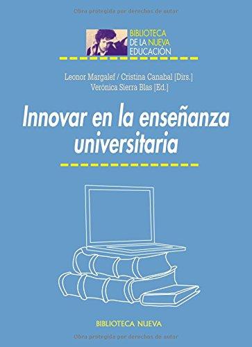 INNOVAR EN LA ENSEÑANZA UNIVERSITARIA: Leonor Margalef, Cristina Canabal (dirs.), Veronica ...