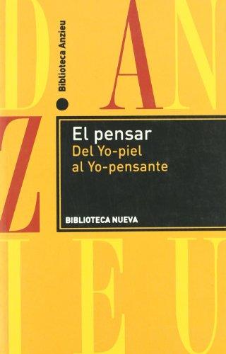 9788499401430: pensar,el-del yo-piel a yo-pensante (Castillian Edition)