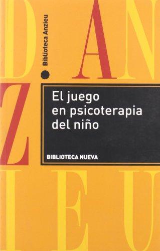 JUEGO EN PSICOTERAPIA DEL NInO, EL (Spanish: Annie Anzieu