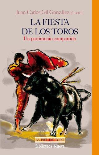 9788499401607: La fiesta de los toros: Un patrimonio compartido (La piel de toro)