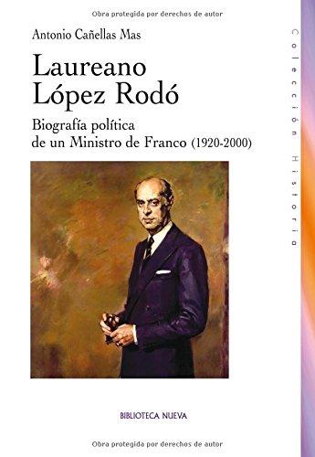 9788499401690: Laureano López Rodo. Biografía política de un Ministro de Franco (1920-2000) (Spanish Edition)