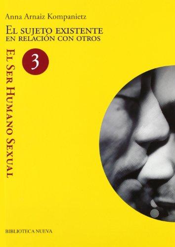 9788499401997: El sujeto existente en relacion con otros / The existing individual in relation to other (Spanish Edition)