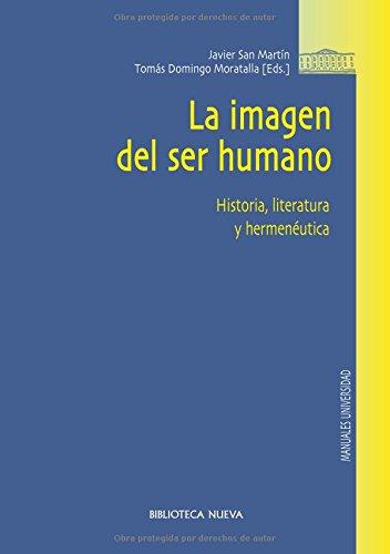 9788499402147: La imagen del ser humano: Historia, literatura y hermenéutica (Manuales y obras de referencia)