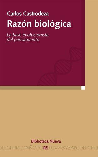 9788499402369: Razón biológica: La base evolucionista del pensamiento (Razón y Sociedad)