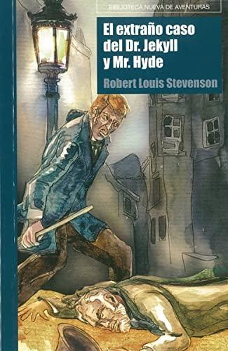 9788499402406: El extraño caso del Dr. Jekyll y Mr. Hyde (Biblioteca Nueva de aventuras)
