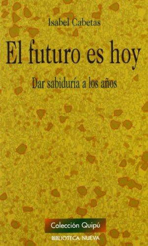 9788499402529: El Futuro Es Hoy (Quipú - Manuales)