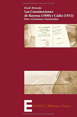 9788499402628: Las Constituciones de Bayona (1808) y Cádiz (1812): Dos ocasiones frustradas (Ensayo)