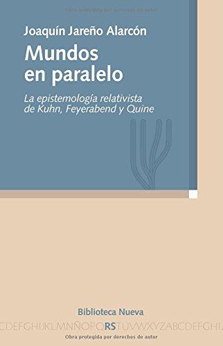 9788499402703: Mundos en paralelo: La epistemología relativista de Kuhn, Feyerabend y Quine (Razón y Sociedad)