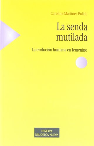 9788499402918: La senda mutilada: La evolución humana en femenino (Minerva Biblioteca Nueva)
