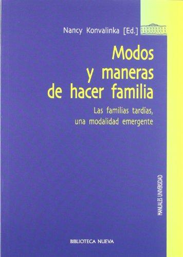 9788499404042: Modos y maneras de hacer familia. Las familias tardías, una modalidad emergente