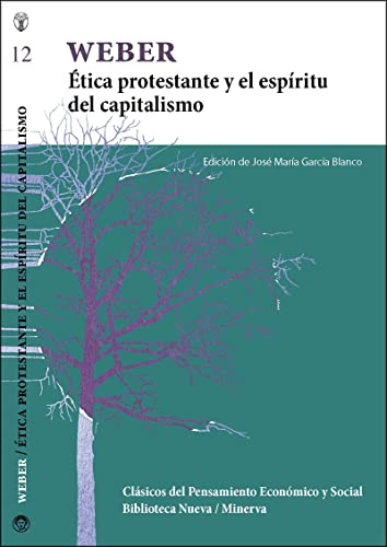 9788499404110: Ética protestante y el espíritu del capitalismo (Clásicos del pensamiento económico y social / Biblioteca Nueva Minerva)