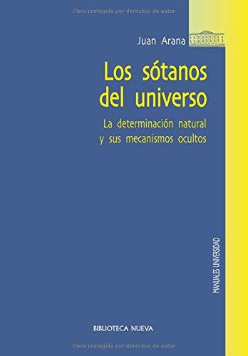 9788499404790: Los sótanos del universo: La determinación natural y sus mecanismos ocultos (Manuales y obras de referancia)