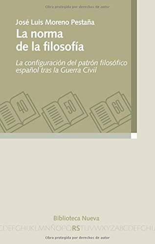 9788499404950: La Norma De La Filosofía. La Configuración Del Patrón Filosófico Español Tras La Guerra Civil (RAZON Y SOCIEDAD)