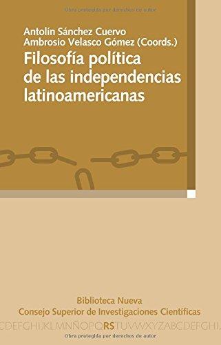 9788499404998: FILOSOFIA POLITICA DE LAS INDEPENDENCIAS LATINOAMERICANAS (Spanish Edition)