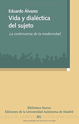 9788499405018: Vida y dialéctica del sujeto: La controversia de la modernidad (RAZON Y SOCIEDAD)