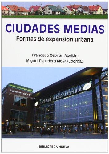 9788499405940: Ciudades medias. Formas de expansión urbana