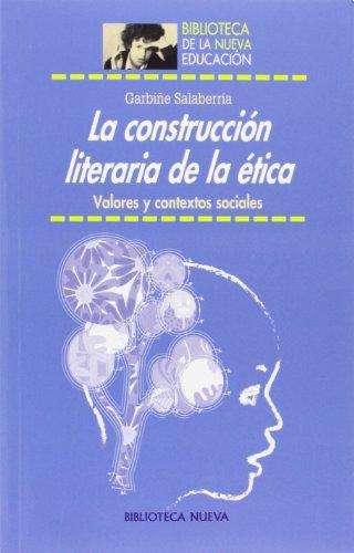 9788499406268: La construcción literaria de la ética. : Valores y contextos sociales