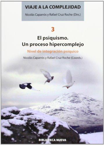 9788499406527: VIAJE A LA COMPLEJIDAD 3 - EL PSIQUISMO