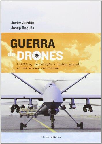 9788499406565: Guerra de drones: política, tecnología y cambio social en los nuevos conflictos