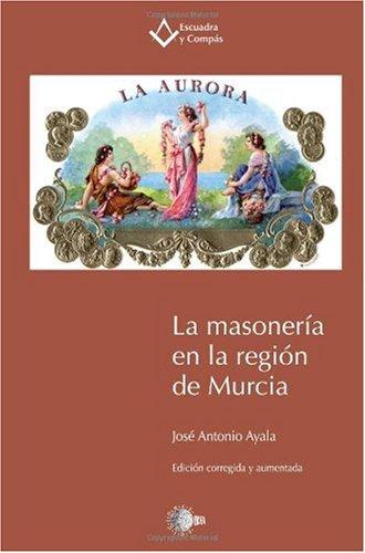 9788499410524: La Masoneria En La Region De Murcia