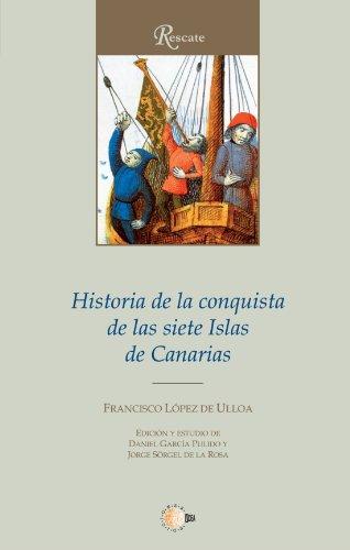 Historia de la Conquista de las siete: Francisco López De