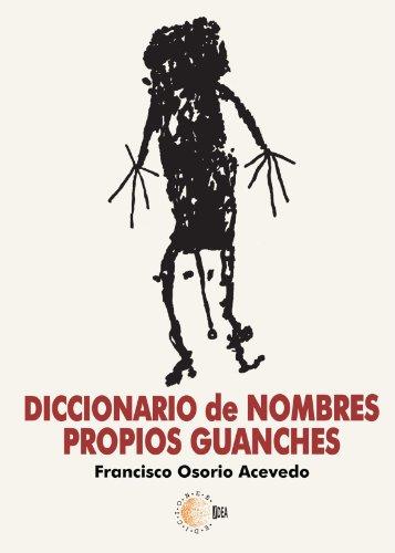 9788499411972: Diccionario de nombres propios guanches