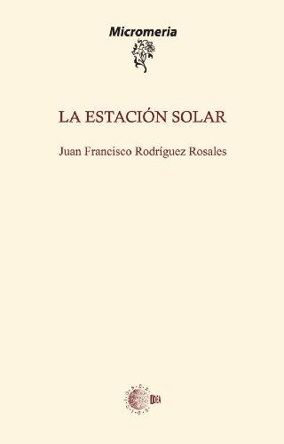 La estación solar: Rosales, Juan Francisco