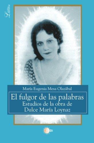 9788499413587: El fulgor de las palabras : estudios de la obra de Dulce María Loynaz