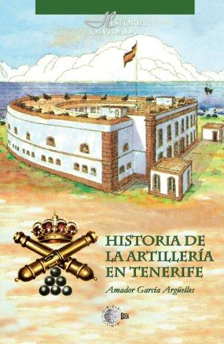 9788499413990: Historia De Artillería En Tenerife