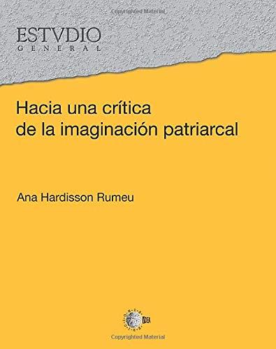 9788499414188: Hacia una Critica de la Imaginacion Patriarcal (Spanish Edition)